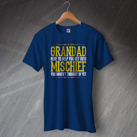 Grandad T-Shirt Here to Help You Get into Mischief You Hadn't Thought of Yet