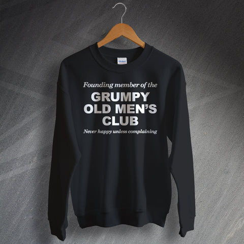Grumpy Old Mens Club Never Happy Unless Complaining Sweatshirt