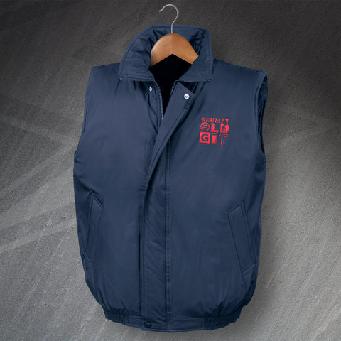 Grumpy Old Git Embroidered Padded Gilet