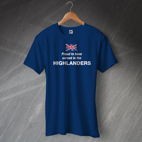 Proud to Have Served In The Highlanders T-Shirt