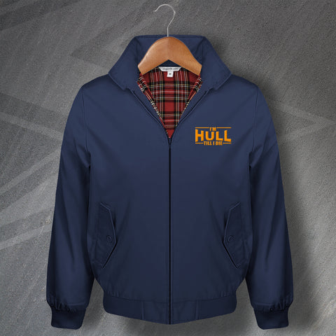 Hull Harrington Jacket Embroidered I'm Hull Till I Die