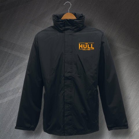 Hull Jacket Embroidered Waterproof I'm Hull Till I Die
