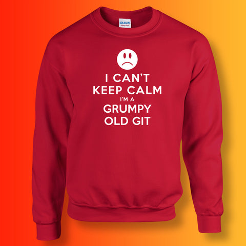 I Can't Keep Calm I'm a Grumpy Old Git Sweatshirt