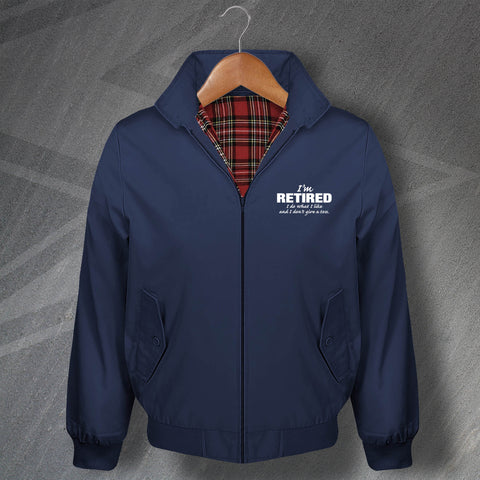 I'm Retired I Do What I Like and I Don't Give a Toss Embroidered Classic Harrington Jacket