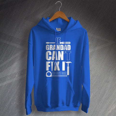 Grandad Hoodie If Grandad Can't Fix It No One Can