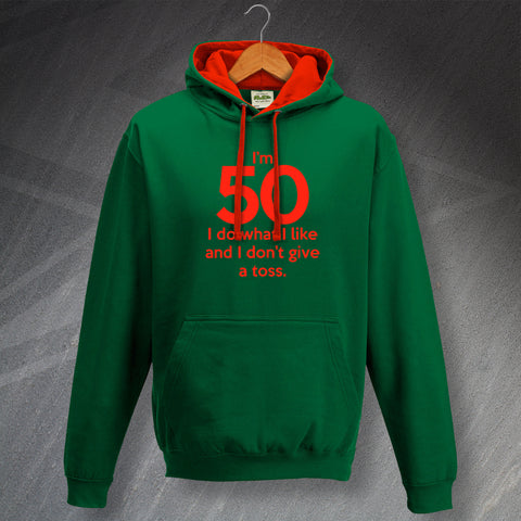 50 Hoodie Contrast I'm 50 I Do What I Like and I Don't Give a Toss