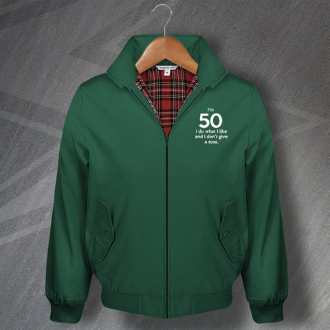 50 Harrington Jacket Embroidered I'm 50 I Do What I Like and I Don't Give a Toss