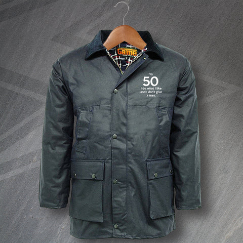 50 Wax Jacket Embroidered Padded I'm 50 I Do What I Like and I Don't Give a Toss