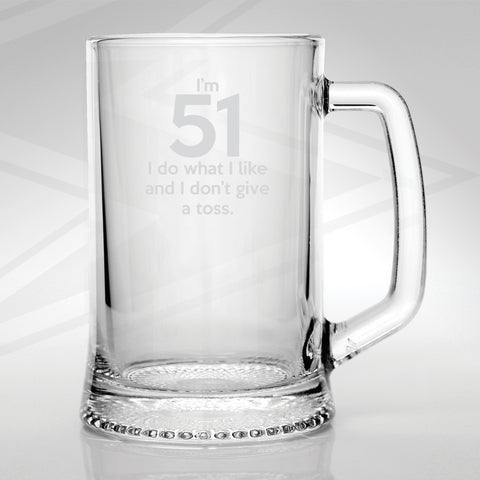 51 Glass Tankard Engraved I'm 51 I Do What I Like and I Don't Give a Toss