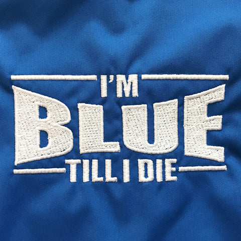 I'm Blue Till I Die Embroidered Badge