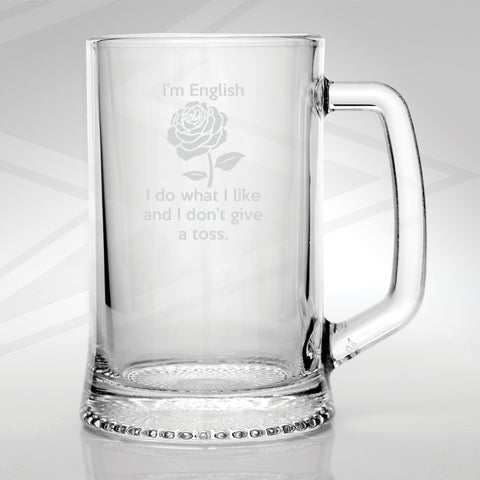 England Glass Tankard Engraved I'm English I Do What I Like and I Don't Give a Toss