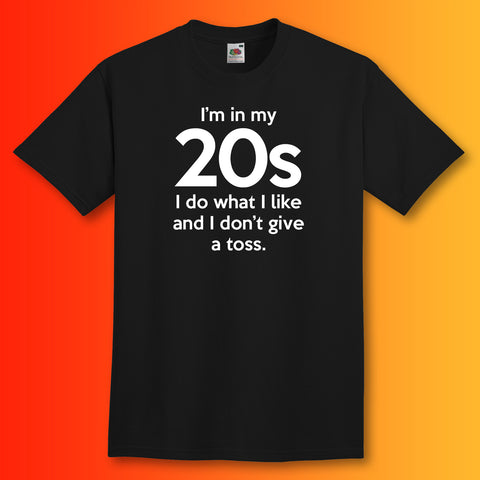 In My 20s T-Shirt with I Do What I Like & Don't Give a Toss Design