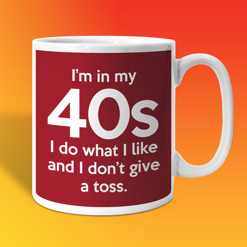 In My 40s Coffee Mug