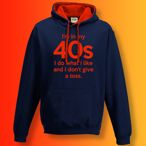 In My 40s Contrast Hoodie with I Do What I Like & Don't Give a Toss Design