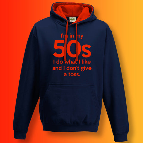 In My 50s Contrast Hoodie with I Do What I Like & Don't Give a Toss Design
