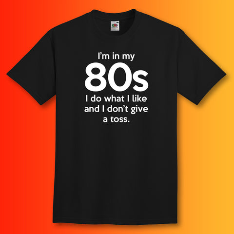 In My 80s T-Shirt with I Do What I Like & Don't Give a Toss Design