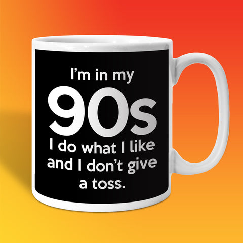 In My 90s Coffee Mug with I Do What I Like & Don't Give a Toss Design