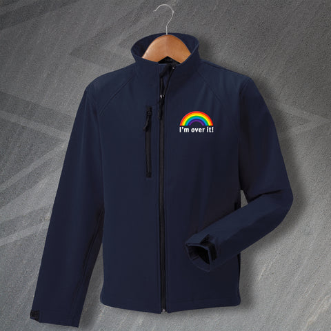 Rainbow Jacket Embroidered Softshell I'm Over It