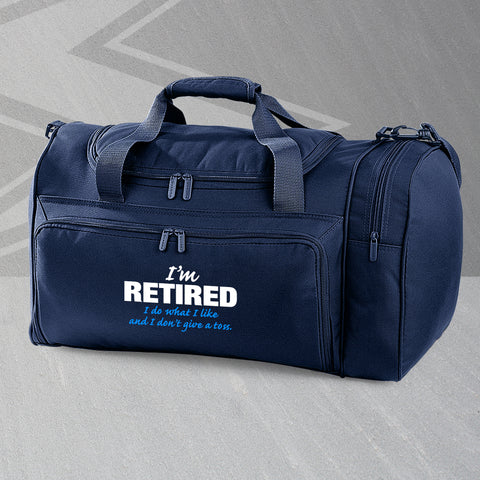 I'm Retired I Do What I Like and I Don't Give a Toss Embroidered Universal Holdall