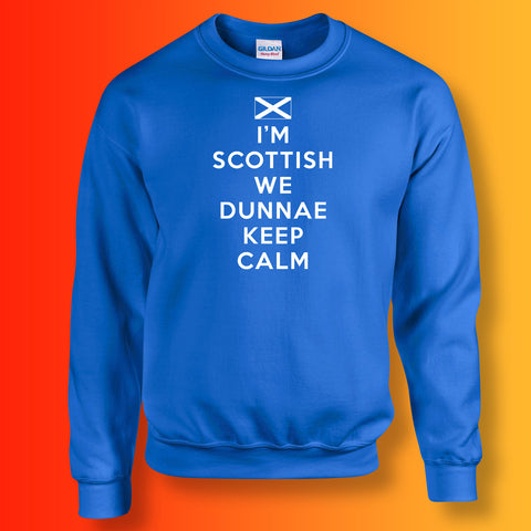 I'm Scottish We Dunnae Keep Calm Unisex Sweatshirt