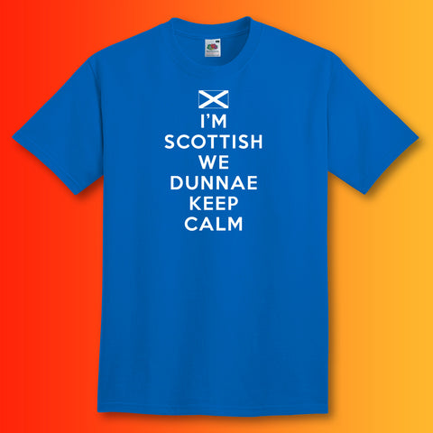 I'm Scottish We Dunnae Keep Calm Unisex T-Shirt