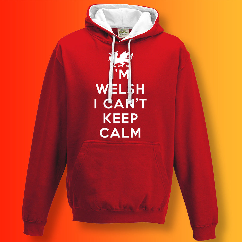 I'm Welsh I Can't Keep Calm Contrast Hoodie