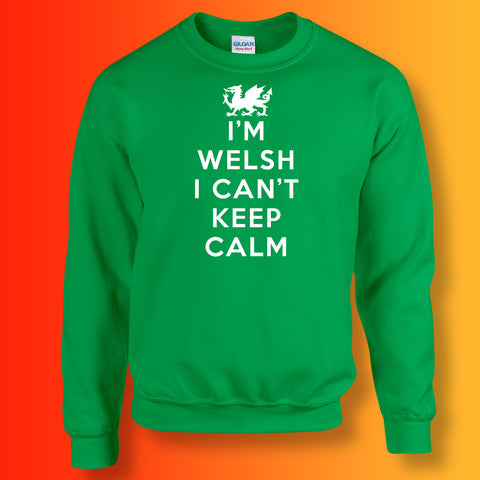I'm Welsh I Can't Keep Calm Sweatshirt
