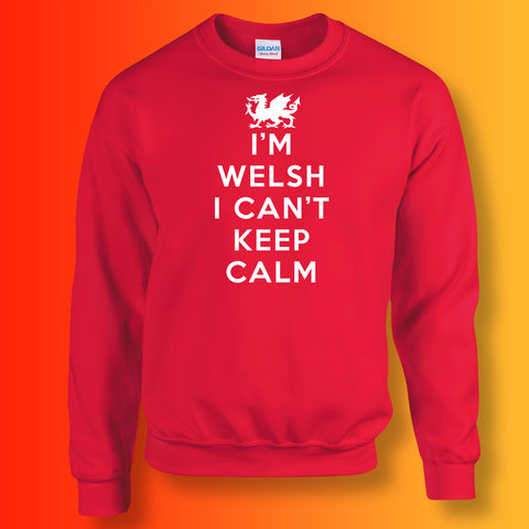 I'm Welsh I Can't Keep Calm Unisex Sweatshirt