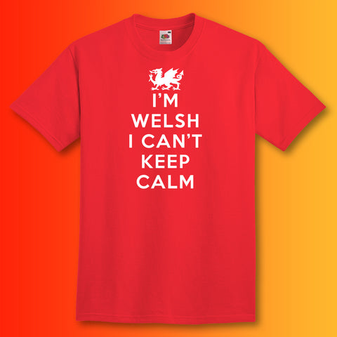 I'm Welsh I Can't Keep Calm Unisex T-Shirt