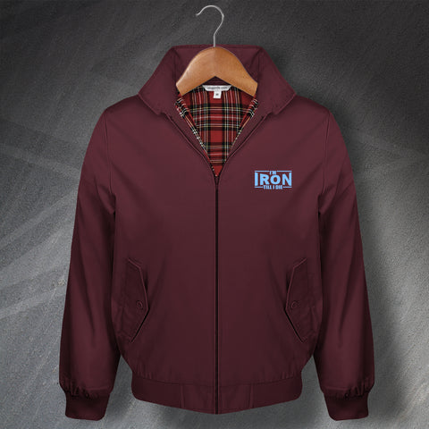 I'm Iron Till I Die Embroidered Classic Harrington Jacket