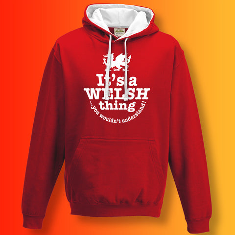 It's a Welsh Thing You Wouldn't Understand Contrast Hoodie