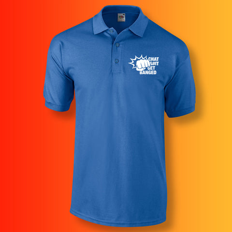 Chat Sh#t Get Banged Polo Shirt