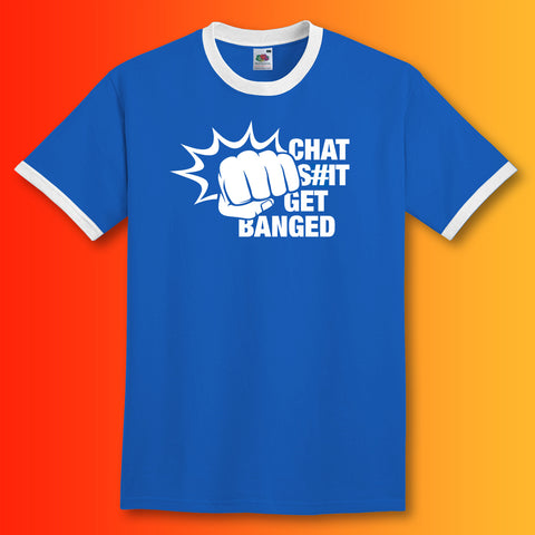 Chat Sh#t Get Banged Ringer Shirt
