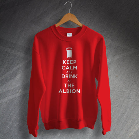 The Albion Sweatshirt Keep Calm and Drink at The Albion