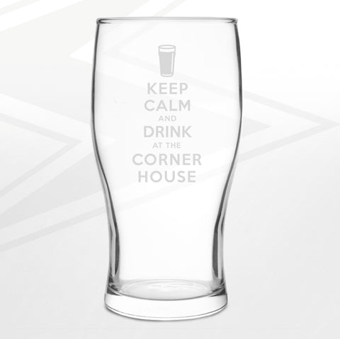 The Corner House Pub Pint Glass Engraved Keep Calm and Drink at The Corner House