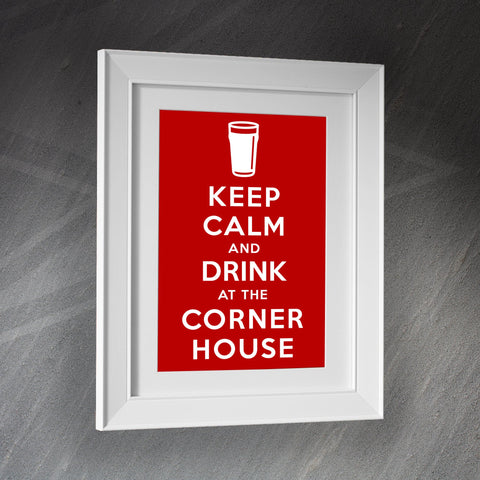 The Corner House Pub Framed Print Keep Calm and Drink at The Corner House