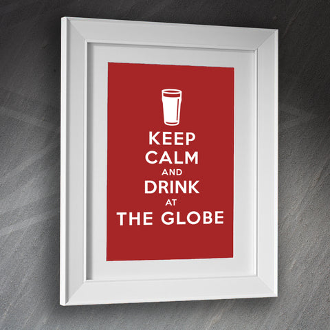The Globe Pub Framed Print Keep Calm and Drink at The Globe