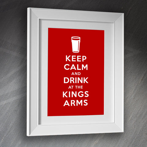 The Kings Arms Pub Framed Print Keep Calm and Drink at The Kings Arms