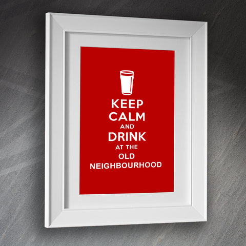 The Old Neighbourhood Pub Framed Print Keep Calm and Drink at The Old Neighbourhood