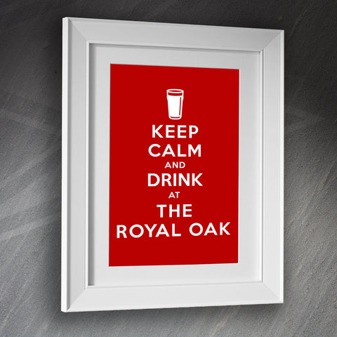 The Royal Oak Pub Framed Print Keep Calm and Drink at The Royal Oak