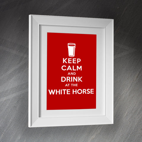 The White Horse Pub Framed Print Keep Calm and Drink at The White Horse
