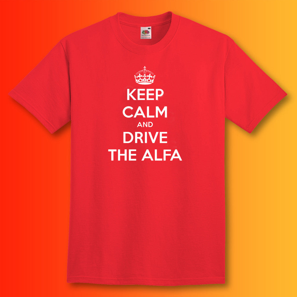 Keep Calm and Drive The Alfa T-Shirt