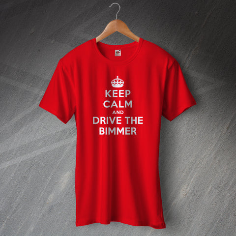 Keep Calm and Drive The Bimmer T-Shirt