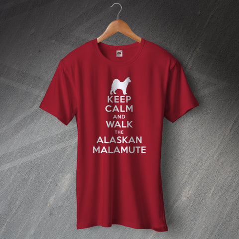 Alaskan Malamute T-Shirt Keep Calm and Walk The Alaskan Malamute