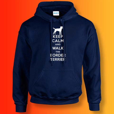 Keep Calm and Walk The Border Terrier Hoodie