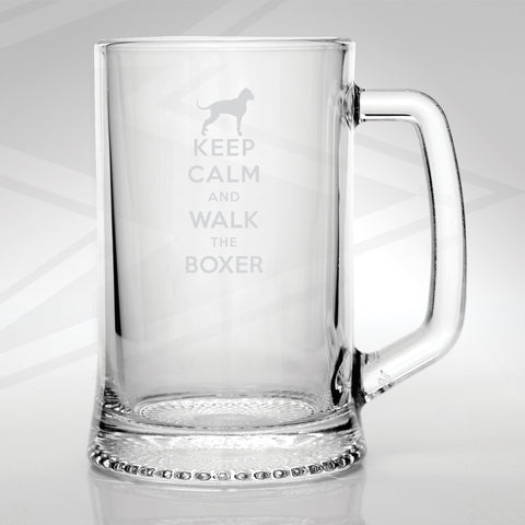 Boxer Dog Glass Tankard Engraved Keep Calm and Walk The Boxer