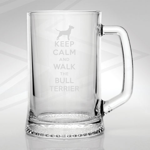 Bull Terrier Glass Tankard Engraved Keep Calm and Walk The Bull Terrier