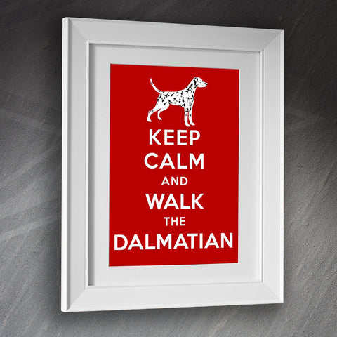 Dalmatian Framed Print Keep Calm and Walk The Dalmatian