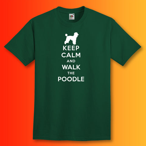 Keep Calm and Walk The Poodle T-Shirt Bottle Green