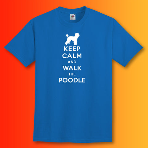 Keep Calm and Walk The Poodle T-Shirt Royal Blue
